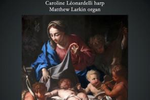 NOËL NOUVELET with Caroline Léonardelli, harp and Matthew Larkin, organ